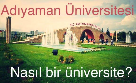Adıyaman Üniversitesi Nasıl Bir Üniversite?